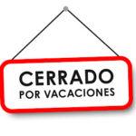 Cierre por vacaciones del 16 al 31 de julio y del 15 al 31 de agosto