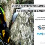 Curso de Perfeccionamento I ao Descenso de Canóns 8 e 9, 29 e 30 de abril
